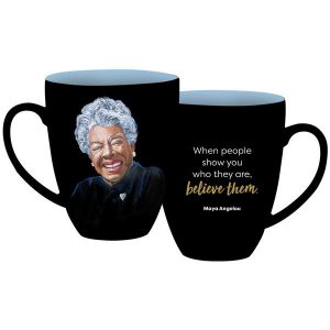 Believe Maya Angelou Mug